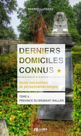 Thierry Luthers présente « Derniers domiciles connus », le guide des tombes des Belges célèbres
